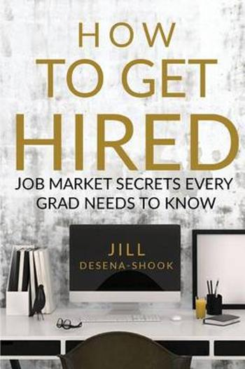 How to Get Hired -        Jill DeSena-Shook