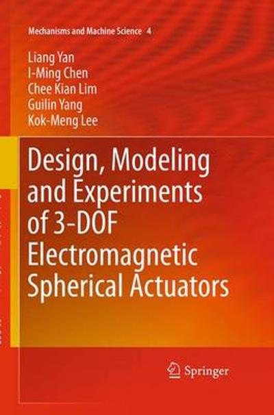 Design, Modeling and Experiments of 3-DOF Electromagnetic Spherical Actuators - Liang Yan