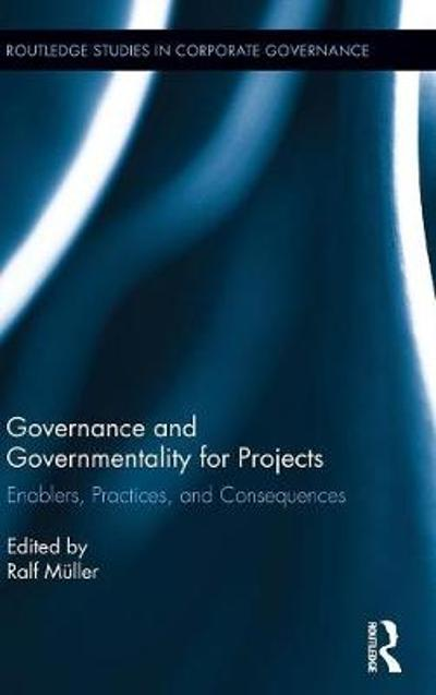 Governance and Governmentality for Projects - Ralf Muller