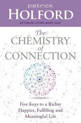 The Chemistry of Connection - Patrick Holford