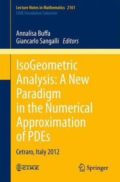 IsoGeometric Analysis:  A New Paradigm in the Numerical Approximation of PDEs - Annalisa Buffa