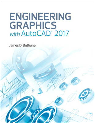 Engineering Graphics with AutoCAD 2017 - James D. Bethune