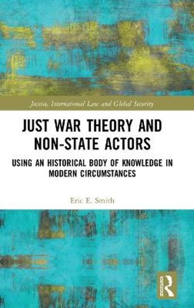 Just War Theory and Non-State Actors - Eric E. Smith