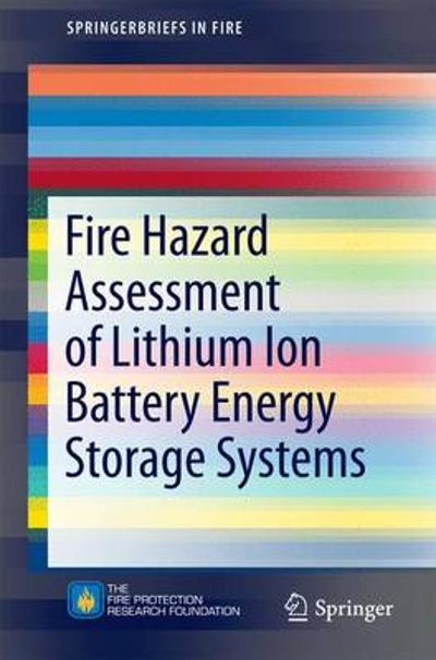 Fire Hazard Assessment of Lithium Ion Battery Energy Storage Systems - Andrew F. Blum