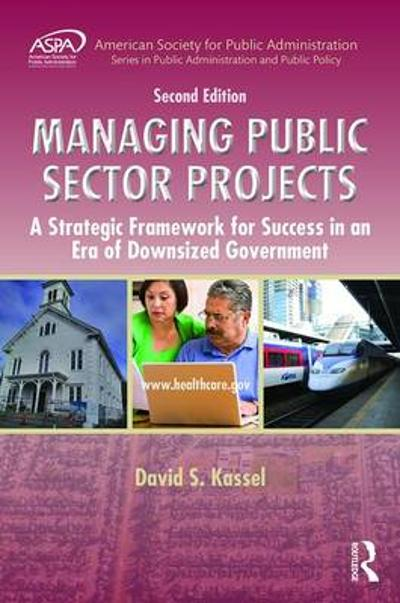 Managing Public Sector Projects - David S. Kassel