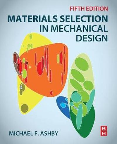 Materials Selection in Mechanical Design - Michael F. Ashby