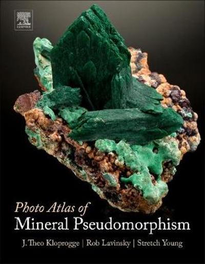 Photo Atlas of Mineral Pseudomorphism - J. Theo Kloprogge