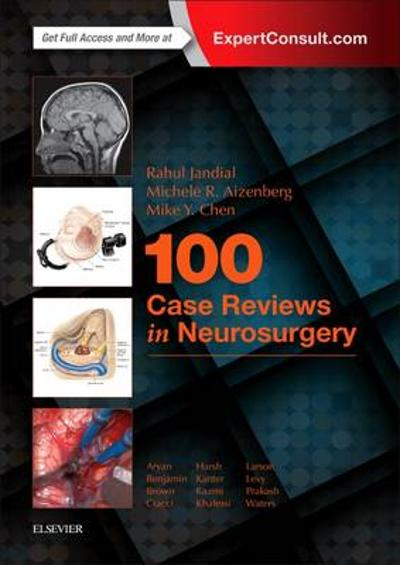 100 Case Reviews in Neurosurgery - Rahul Jandial
