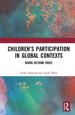 Children's Participation in Global Contexts - Vicky Johnson