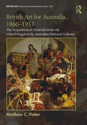 British Art for Australia, 1860-1953 - Matthew C. Potter
