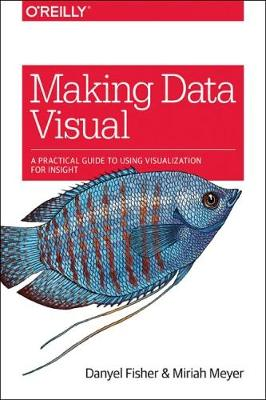 Making Data Visual - Miriah Meyer