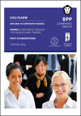 CISI/ICAEW Diploma in Corporate Finance Technique and Theory - BPP Learning Media