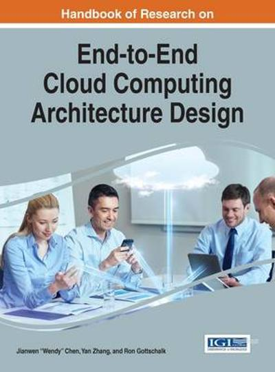 "Handbook of Research on End-to-End Cloud Computing Architecture Design - Jianwen ""Wendy"" Chen"