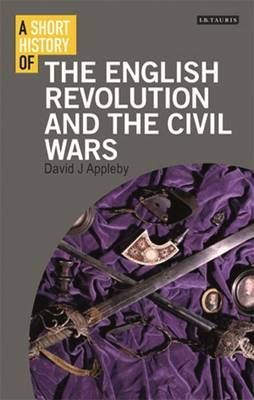 A Short History of the English Revolution and the Civil Wars - David J. Appleby