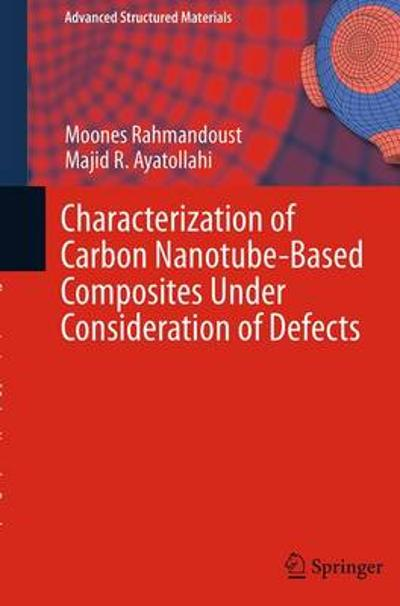 Characterization of Carbon Nanotube Based Composites under Consideration of Defects - Moones Rahmandoust