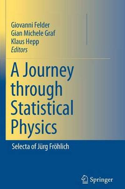 A Journey through Statistical Physics - Giovanni Felder