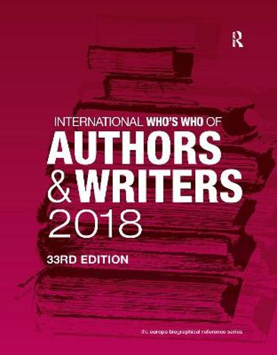 International Who's Who of Authors and Writers 2018 - Europa Publications