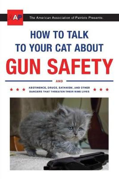 How To Talk To Your Cat About Gun Safety - Zachary Auburn