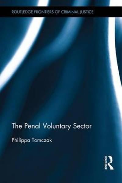 The Penal Voluntary Sector - Philippa Tomczak