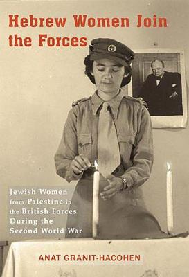 Hebrew Women Join the Forces - Anat Granit-Hacohen