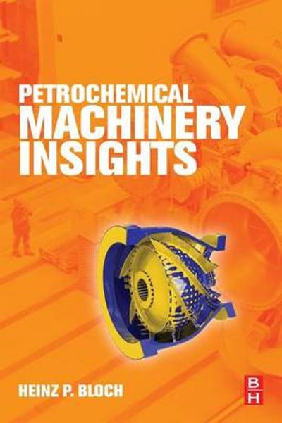 Petrochemical Machinery Insights - Heinz P Bloch