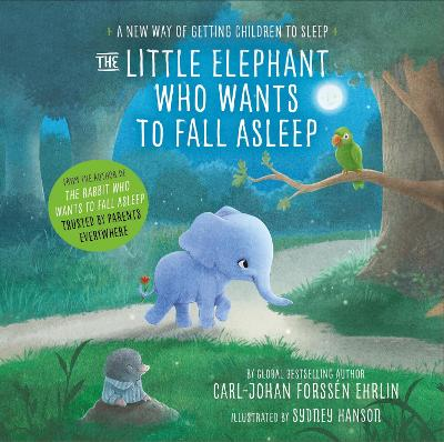 The Little Elephant Who Wants to Fall Asleep - Carl-Johan Forssen Ehrlin