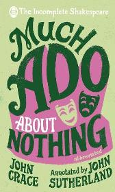 Incomplete Shakespeare: Much Ado About Nothing - John Crace John Sutherland