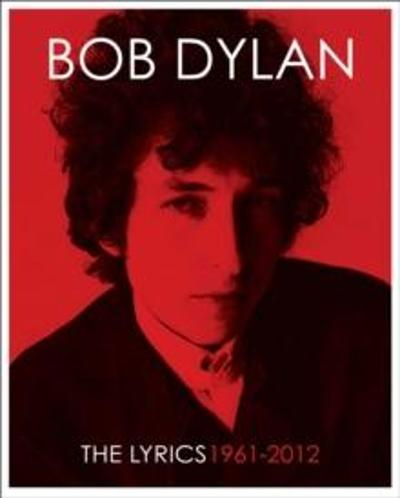 The lyrics - Bob Dylan