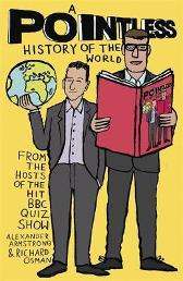 A Pointless History of the World - Richard Osman Alexander Armstrong