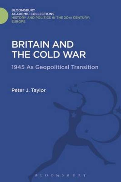 Britain and the Cold War - Peter J. Taylor