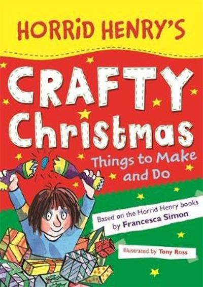 Horrid Henry's Crafty Christmas - Francesca Simon