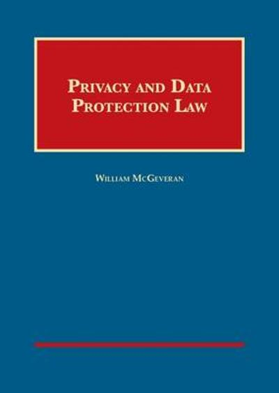Privacy and Data Protection Law - William McGeveran