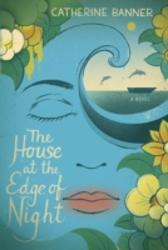House at the Edge of Night - Catherine Banner