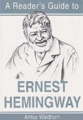 Reader's Guide to Ernest Hemingway - Arthur Waldhorn