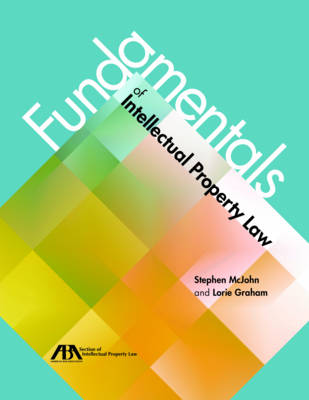 Fundamentals of Intellectual Property Law - Stephen M. McJohn