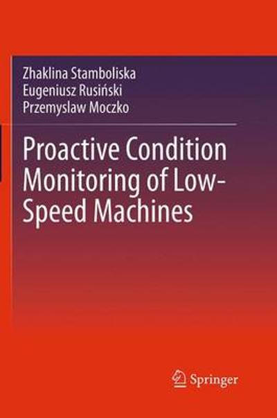 Proactive Condition Monitoring of Low-Speed Machines - Zhaklina Stamboliska
