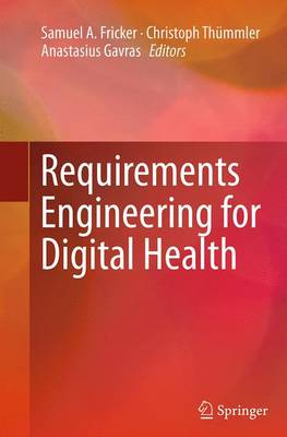 Requirements Engineering for Digital Health - Samuel A. Fricker