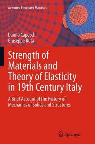 Strength of Materials and Theory of Elasticity in 19th Century Italy - Danilo Capecchi