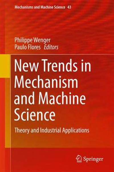 New Trends in Mechanism and Machine Science - Wenger Philippe