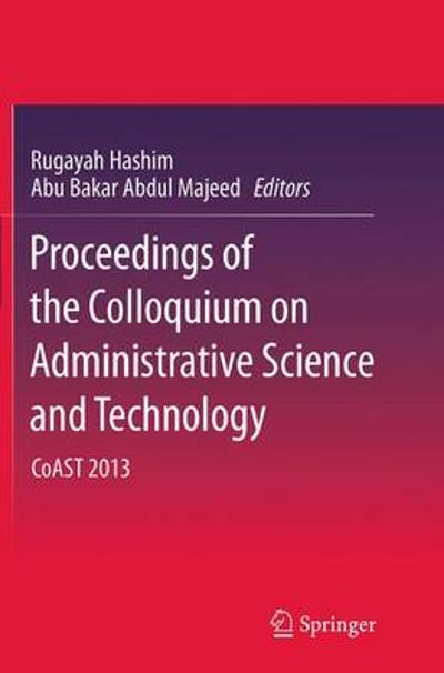 Proceedings of the Colloquium on Administrative Science and Technology - Rugayah Hashim