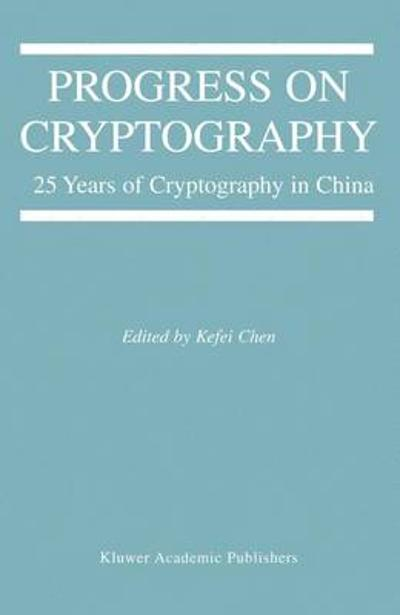 Progress on Cryptography - Kefei Chen