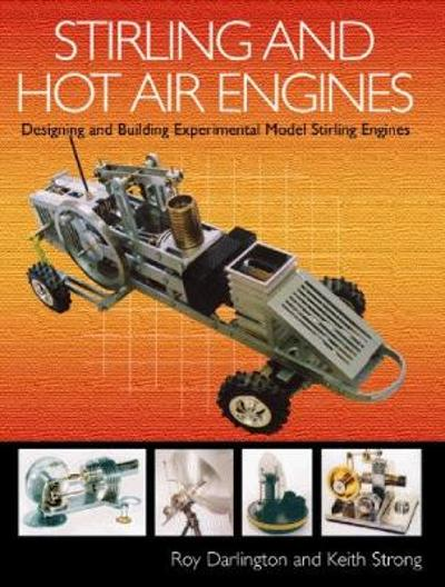 Stirling and Hot Air Engines - Roy Darlington
