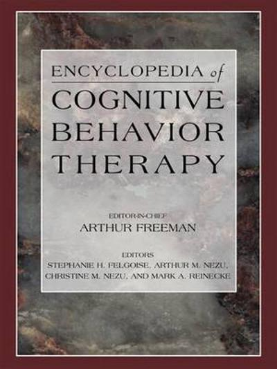 Encyclopedia of Cognitive Behavior Therapy - Stephanie H. Felgoise