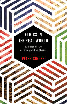 Ethics in the Real World - Peter Singer