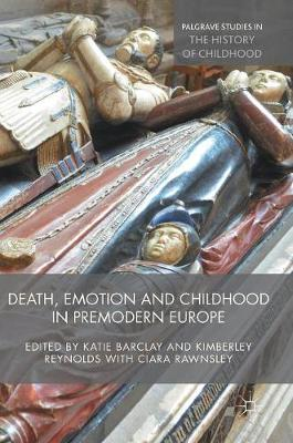 Death, Emotion and Childhood in Premodern Europe - Katie Barclay