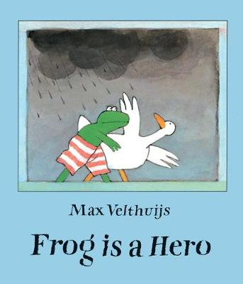 Frog is a Hero - Max Velthuijs