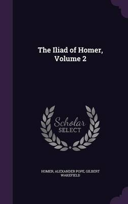 The Iliad of Homer, Volume 2 - Homer