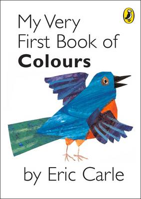 My Very First Book Of Colours - Eric Carle