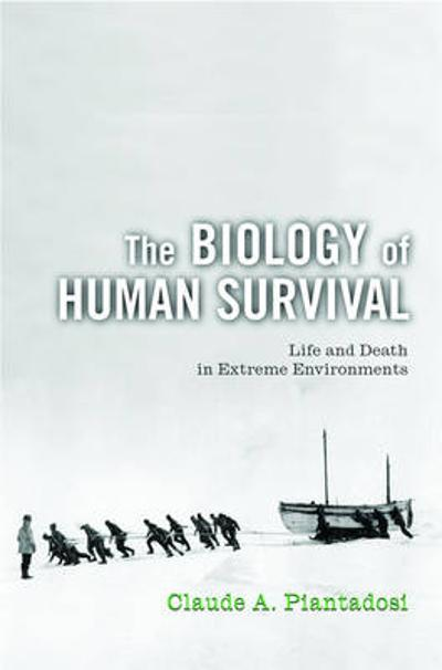 The Biology of Human Survival - Claude A. Piantadosi