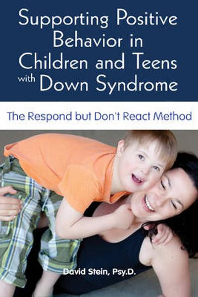 Supporting Positive Behavior in Children & Teens with Down Syndrome - Dr David Stein